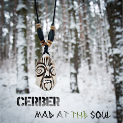 Cerber Mad at the Soul